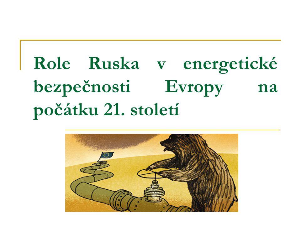 Role Ruska v energetické bezpečnosti Evropy na počátku 21. století