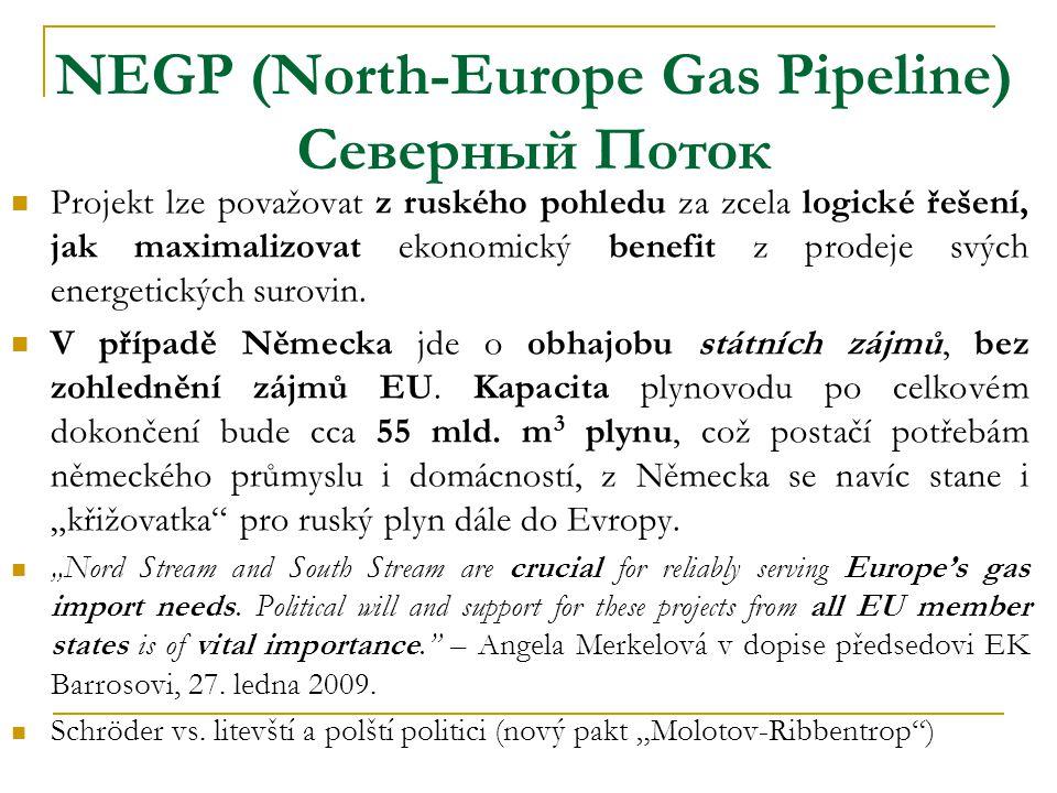 NEGP (North-Europe Gas Pipeline) Северный Поток  Projekt lze považovat z ruského pohledu za zcela logické řešení, jak maximalizovat ekonomický benefit z prodeje svých energetických surovin.