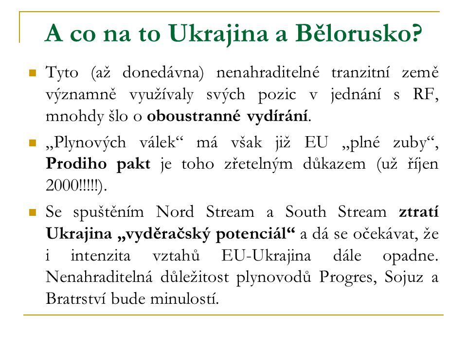 A co na to Ukrajina a Bělorusko.