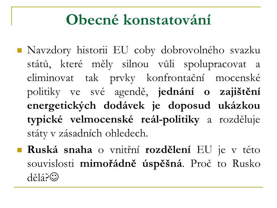 Obecné konstatování  Navzdory historii EU coby dobrovolného svazku států, které měly silnou vůli spolupracovat a eliminovat tak prvky konfrontační mo
