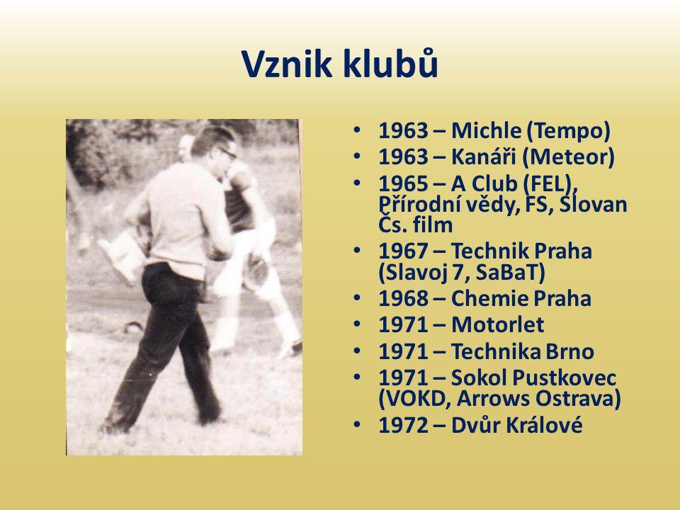 Vznik klubů • 1963 – Michle (Tempo) • 1963 – Kanáři (Meteor) • 1965 – A Club (FEL), Přírodní vědy, FS, Slovan Čs. film • 1967 – Technik Praha (Slavoj