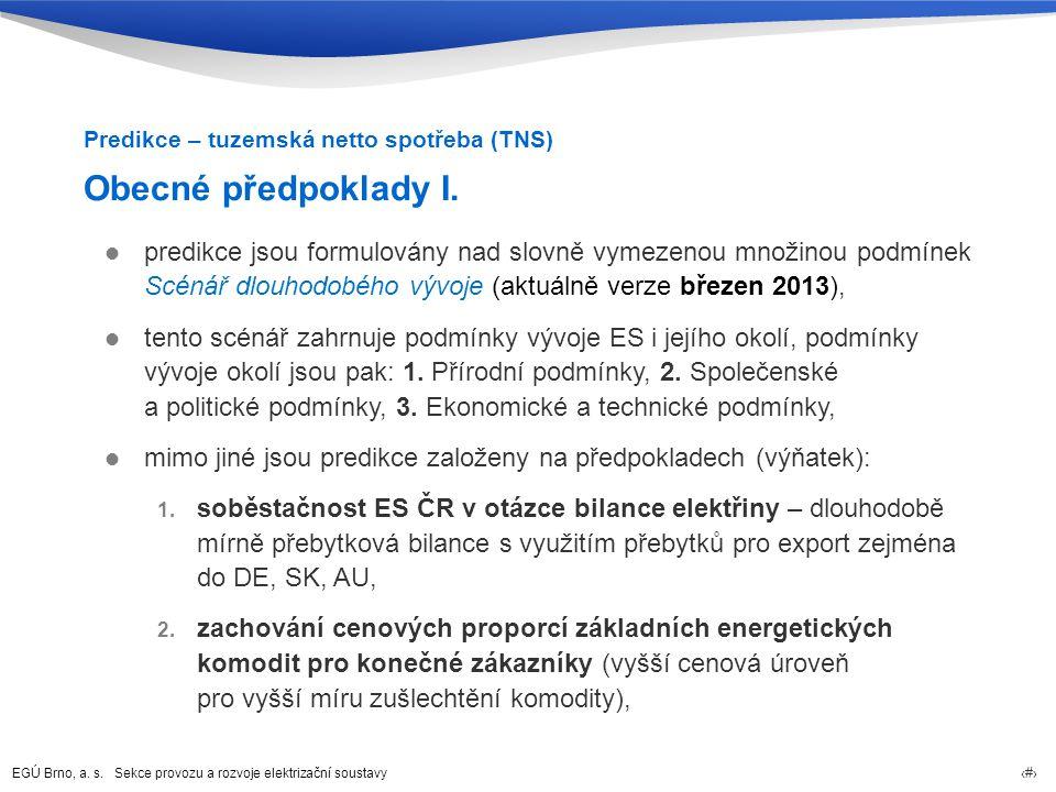 EGÚ Brno, a.s. Sekce provozu a rozvoje elektrizační soustavy 34 Obecné předpoklady I.