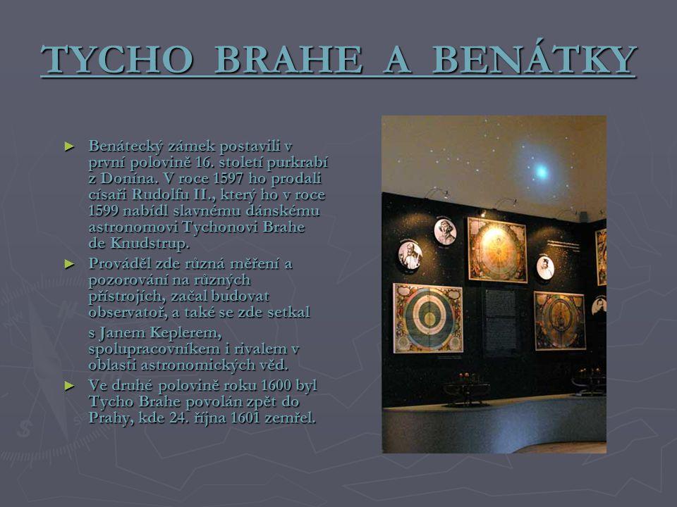 TYCHO BRAHE A BENÁTKY ► Benátecký zámek postavili v první polovině 16.