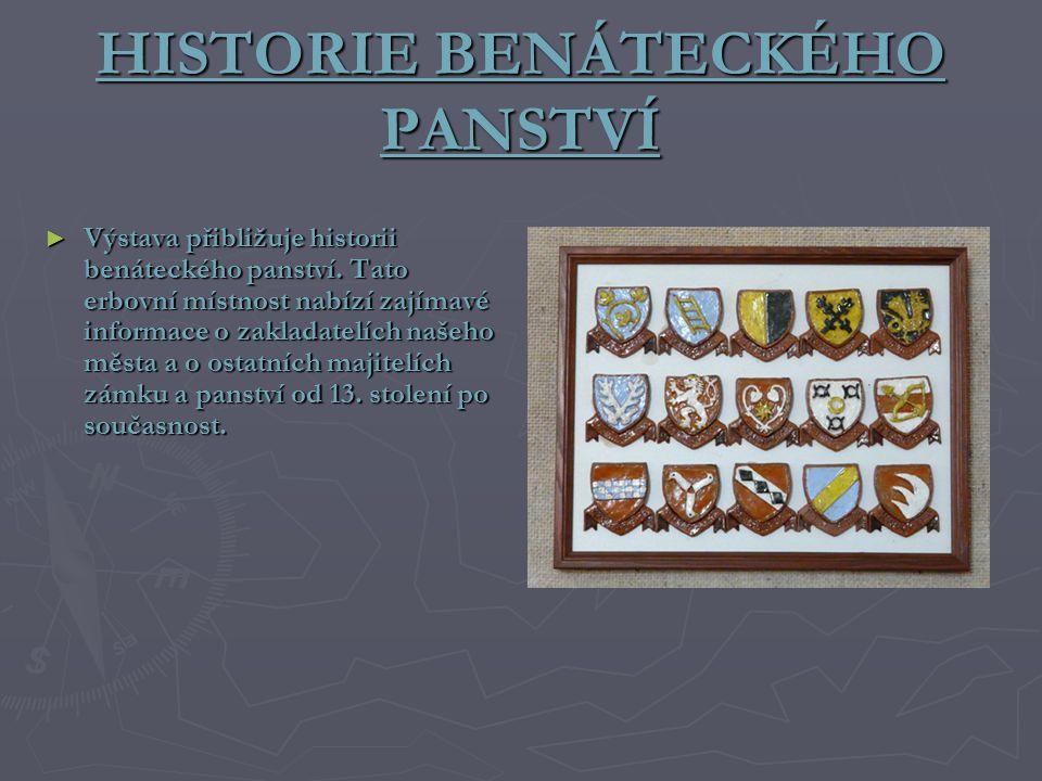 HISTORIE BENÁTECKÉHO PANSTVÍ ► Výstava přibližuje historii benáteckého panství.