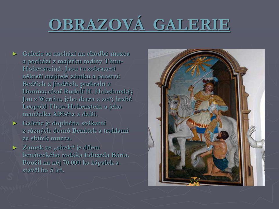 OBRAZOVÁ GALERIE ► Galerie se nachází na chodbě muzea a pochází z majetku rodiny Thun- Hohensteinů. Jsou tu zobrazeni někteří majitelé zámku a panství