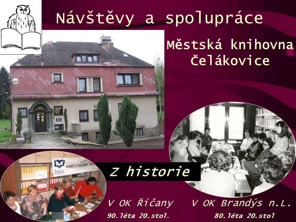 Městská knihovna Čelákovice Návštěvy a spolupráce Z historie V OK Brandýs n.L. 80.léta 20.stol V OK Říčany 90.léta 20.stol.