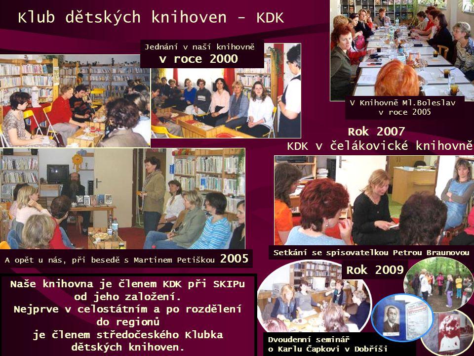 Klub dětských knihoven - KDK Naše knihovna je členem KDK při SKIPu od jeho založení. Nejprve v celostátním a po rozdělení do regionů je členem středoč