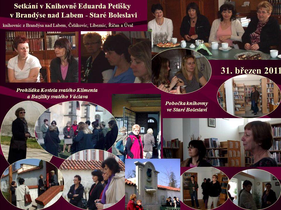 Setkání v Knihovně Eduarda Petišky v Brandýse nad Labem - Staré Boleslavi Prohlídka Kostela svatého Klimenta a Baziliky svatého Václava Pobočka knihov