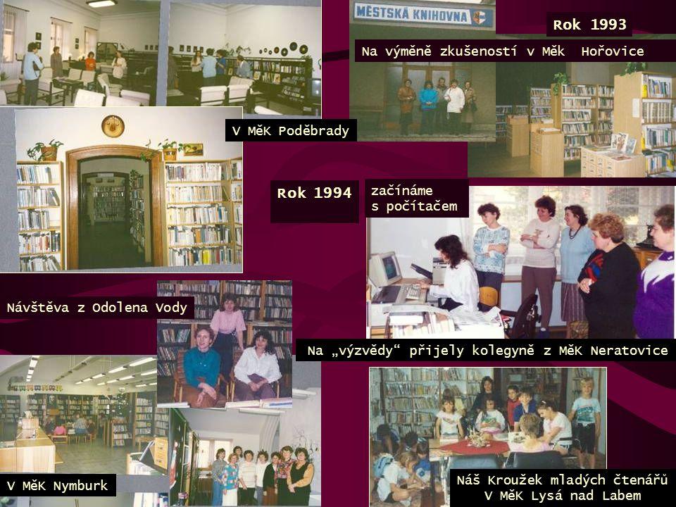 """Na výměně zkušeností v Měk Hořovice Rok 1993 začínáme s počítačem Na """"výzvědy"""" přijely kolegyně z MěK Neratovice V MěK Nymburk V MěK Poděbrady Návštěv"""