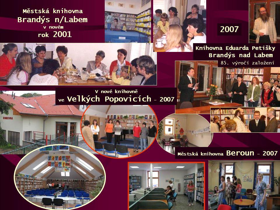 Městská knihovna Brandýs n/Labem v novém rok 2001 Knihovna Eduarda Petišky Brandýs nad Labem 85. výročí založení 2007 V nové knihovně ve Velkých Popov