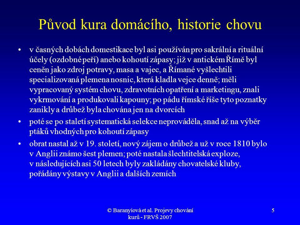 © Baranyiová et al.Projevy chování kurů - FRVŠ 2007 26 Příjem potravy, hrabání (video) 6.-7.
