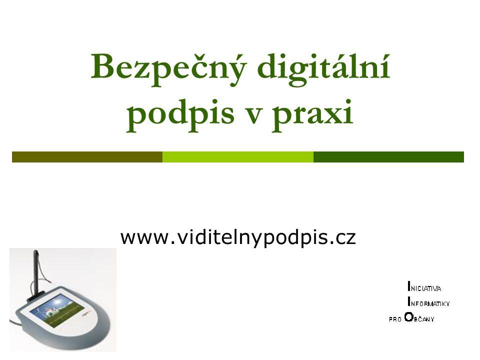 Bezpečný digitální podpis v praxi www.viditelnypodpis.cz