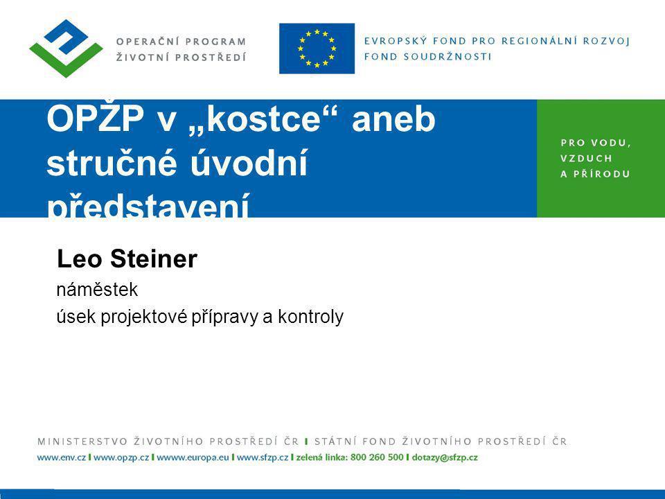 Druhý největší Operační program ČR 135 miliard Kč (5,2 miliardy eur) Nutnost veřejného spolufinancování : Prostředky EU85 %4,9 mld.