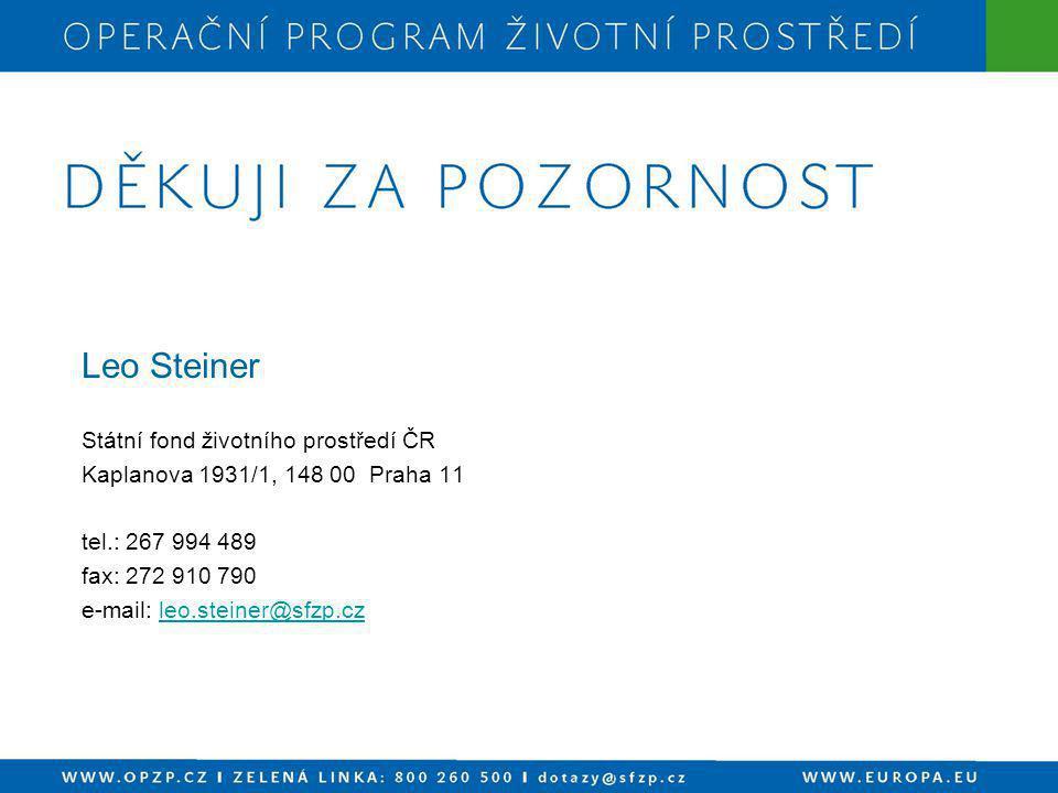 Leo Steiner Státní fond životního prostředí ČR Kaplanova 1931/1, 148 00 Praha 11 tel.: 267 994 489 fax: 272 910 790 e-mail: leo.steiner@sfzp.czleo.ste