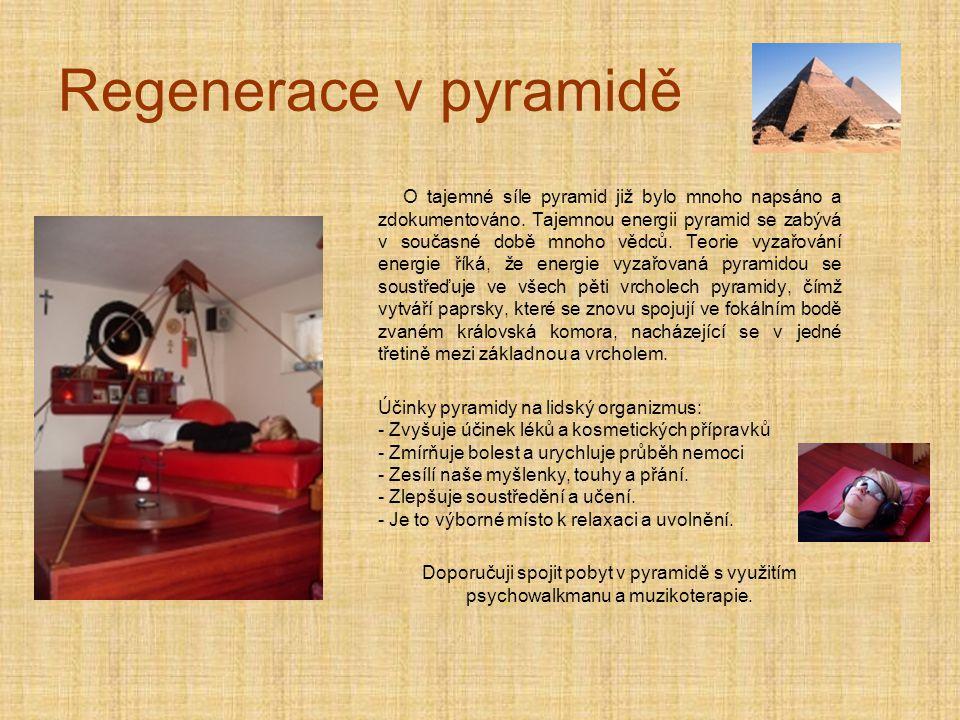 Regenerace v pyramidě O tajemné síle pyramid již bylo mnoho napsáno a zdokumentováno.