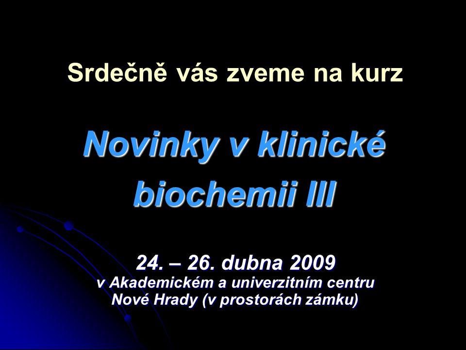 Novinky v klinické biochemii III 24. – 26.