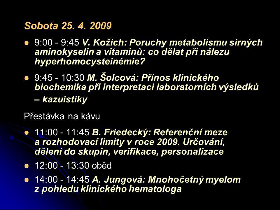 Sobota 25. 4. 2009   9:00 - 9:45 V.