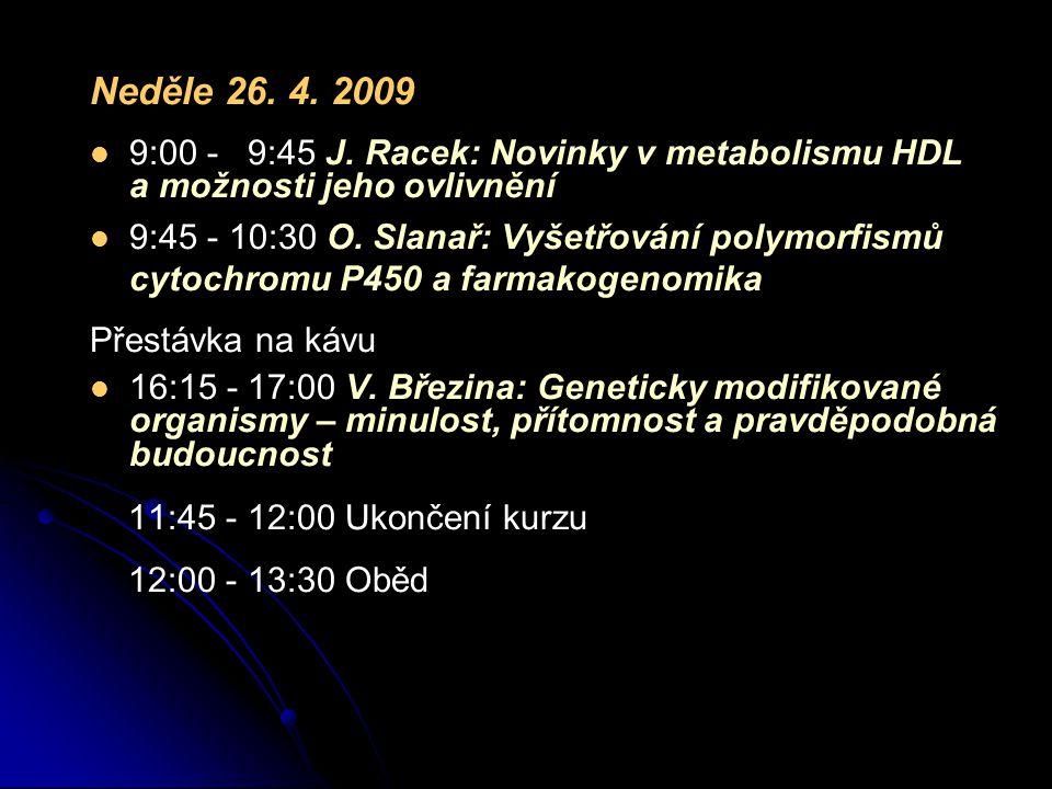 Neděle 26. 4. 2009   9:00 - 9:45 J.
