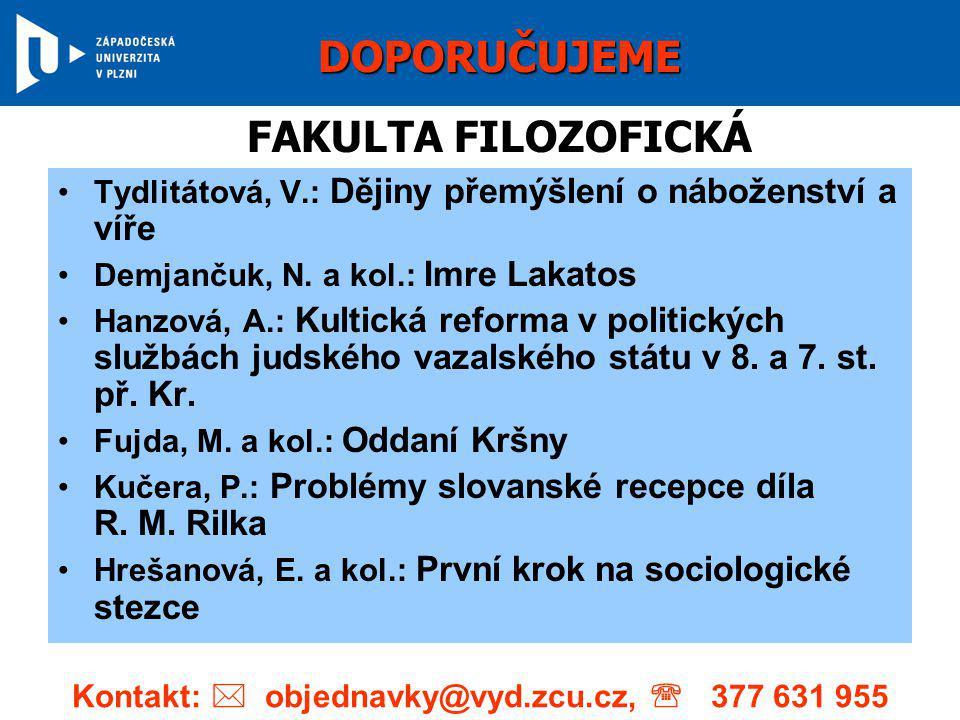 •Tydlitátová, V.: Dějiny přemýšlení o náboženství a víře •Demjančuk, N. a kol.: Imre Lakatos •Hanzová, A.: Kultická reforma v politických službách jud
