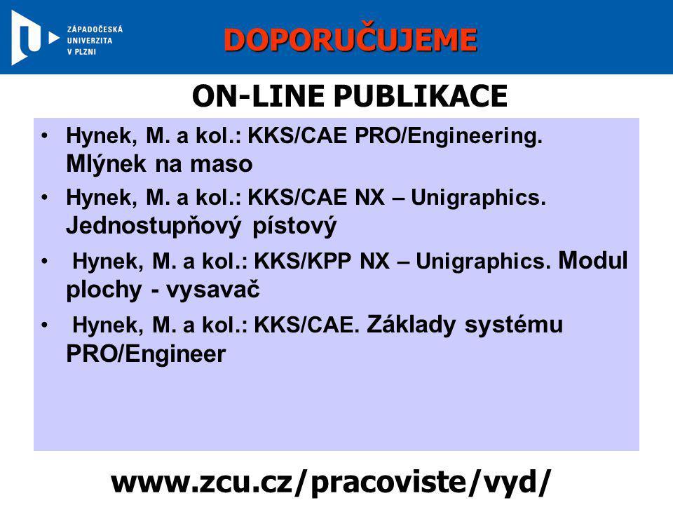 •Hynek, M. a kol.: KKS/CAE PRO/Engineering. Mlýnek na maso •Hynek, M. a kol.: KKS/CAE NX – Unigraphics. Jednostupňový pístový • Hynek, M. a kol.: KKS/