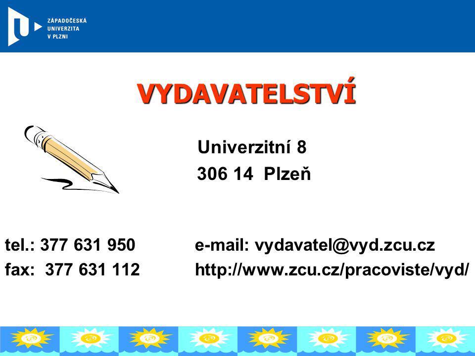 VYDAVATELSTVÍ Univerzitní 8 306 14 Plzeň tel.: 377 631 950 e-mail: vydavatel@vyd.zcu.cz fax: 377 631 112 http://www.zcu.cz/pracoviste/vyd/