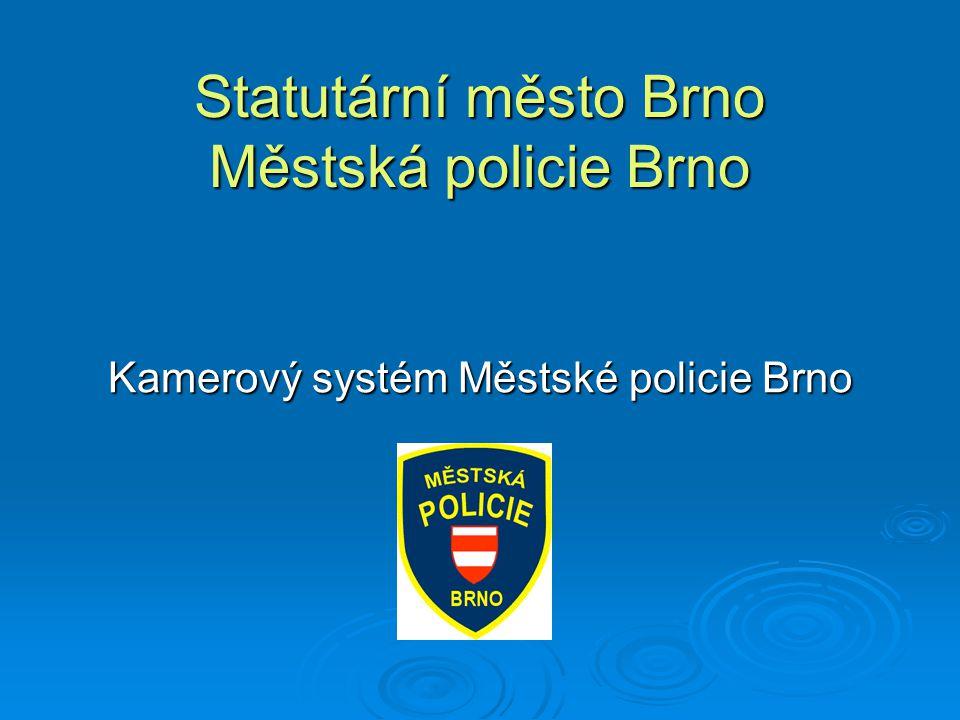 Statutární město Brno Městská policie Brno Kamerový systém Městské policie Brno