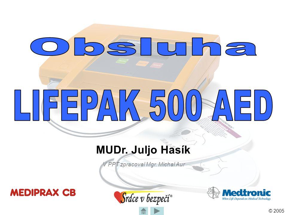 © 2005 POPIS PŘÍSTROJE – Nastavení funkcí •Většina funkcí má volitelné parametry Použití defibrilátoru LIFEPAK 500 •Výrobcem jsou nastaveny nejobvyklejší hodnoty •Ke změně nastavení je oprávněn pouze lékařský uživatel.