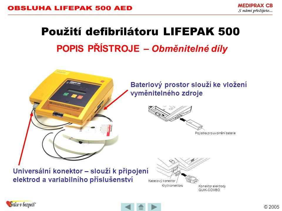 © 2005 POPIS PŘÍSTROJE – Displeje Použití defibrilátoru LIFEPAK 500 Kontrolní displej na rukojeti ukazuje výsledky automatického vnitřního testu Provo