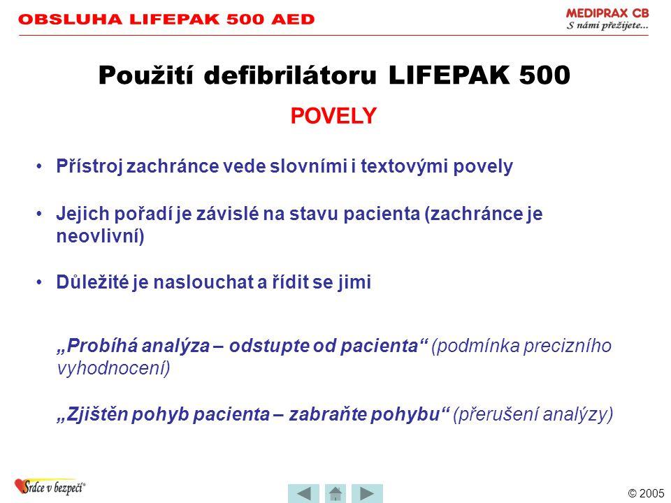 © 2005 ANALÝZA EKG A PROVEDENÍ VÝBOJE – Praktické provedení Použití defibrilátoru LIFEPAK 500 Detekce defibrilovatelného rytmu je zachránci oznámena: