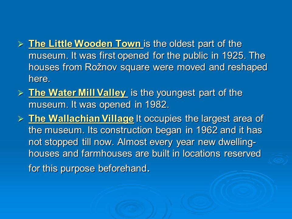  Dřevěné městečko je nejstarším areálem Valašského muzea v přírodě.