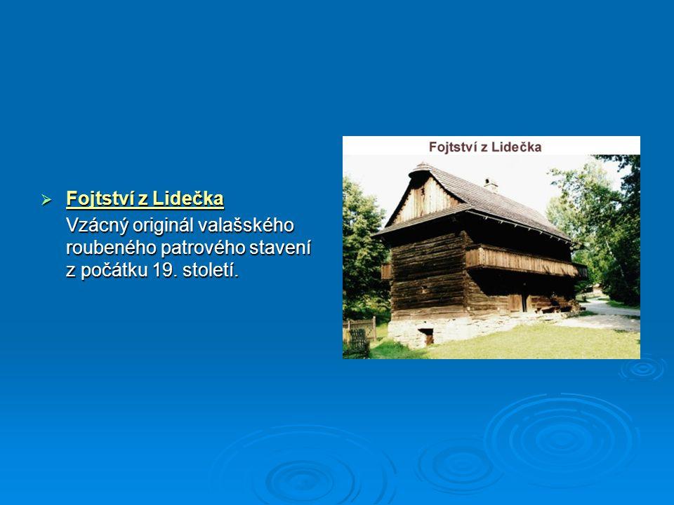  Fojtství z Lidečka Vzácný originál valašského roubeného patrového stavení z počátku 19. století.