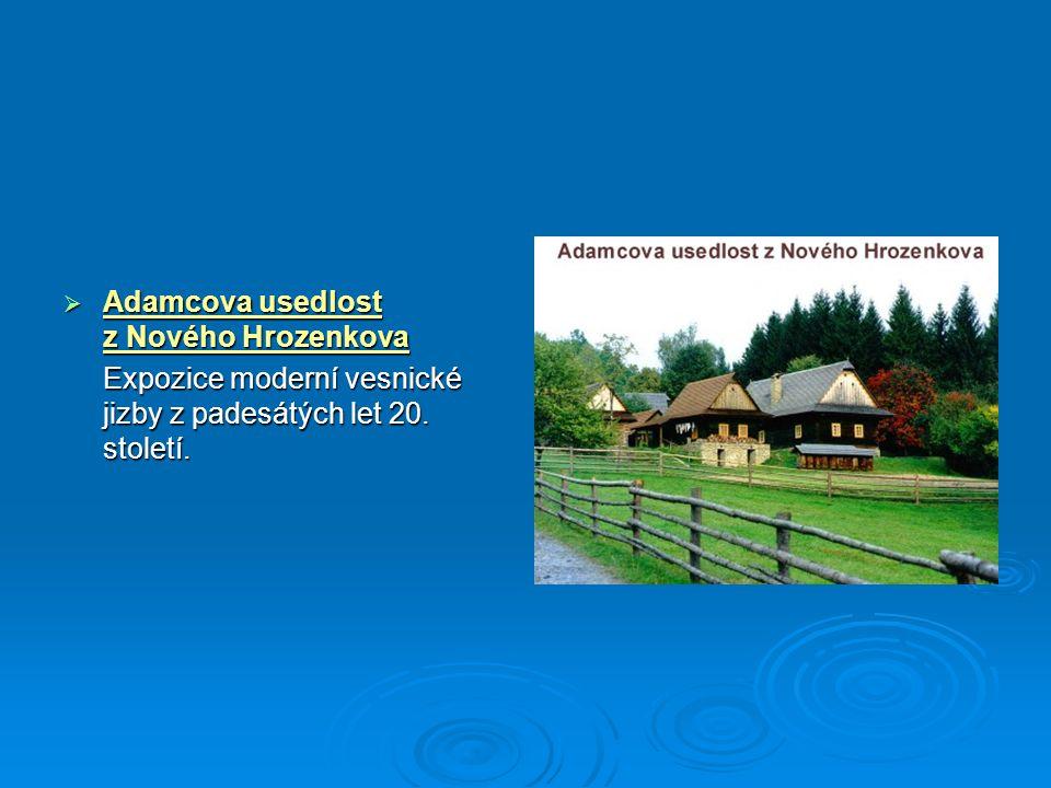  Adamcova usedlost z Nového Hrozenkova Expozice moderní vesnické jizby z padesátých let 20. století.