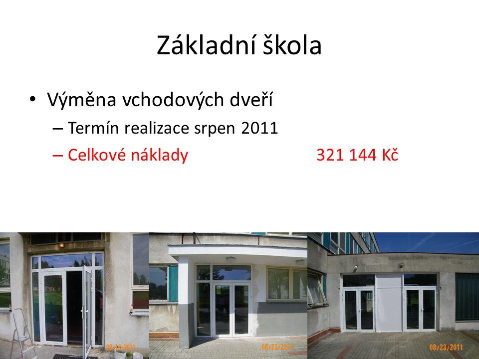 Základní škola • Výměna vchodových dveří – Termín realizace srpen 2011 – Celkové náklady 321 144 Kč