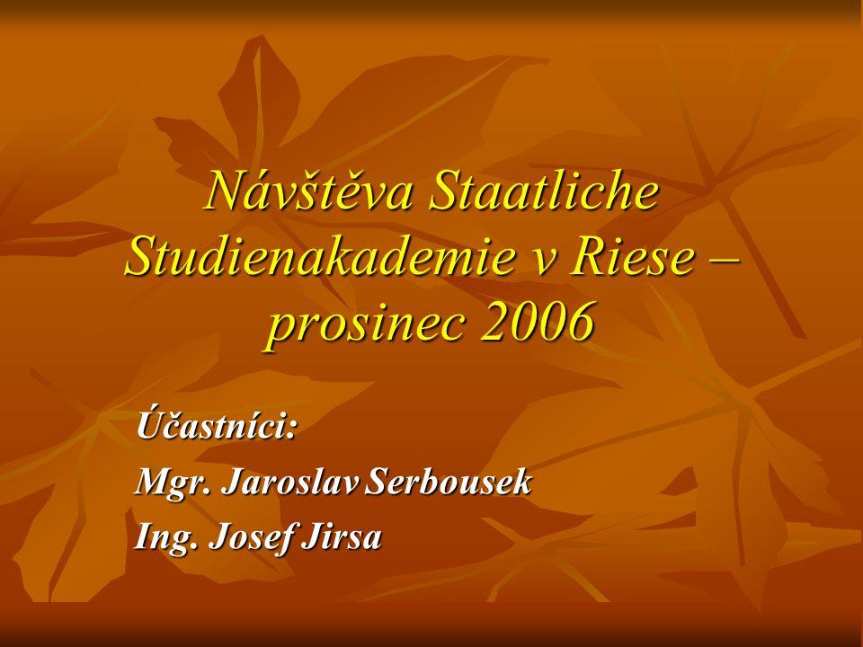 Návštěva Staatliche Studienakademie v Riese – prosinec 2006 Účastníci: Mgr.