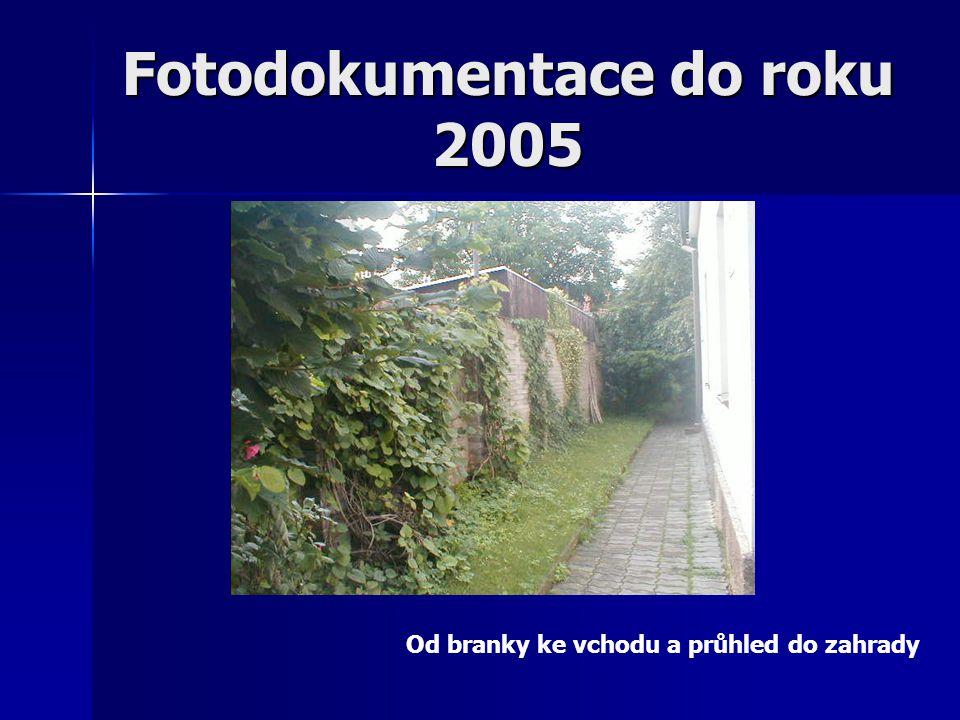 Fotodokumentace do roku 2005 Od branky ke vchodu a průhled do zahrady