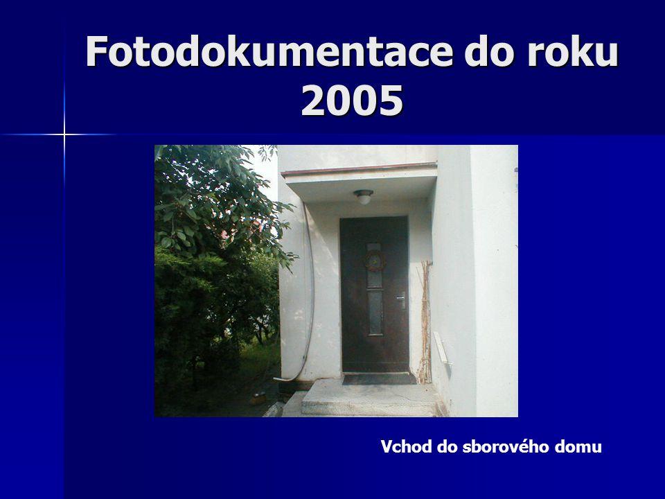 Fotodokumentace do roku 2005 Vchod do sborového domu