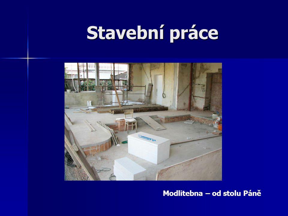 Stavební práce Modlitebna – od stolu Páně