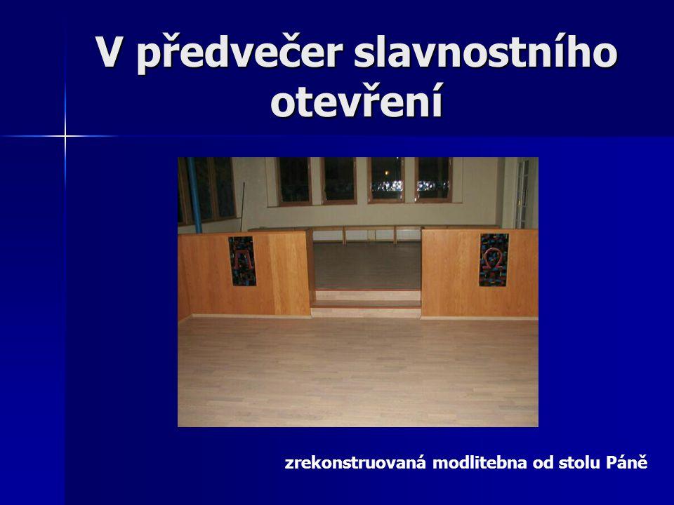 zrekonstruovaná modlitebna od stolu Páně V předvečer slavnostního otevření