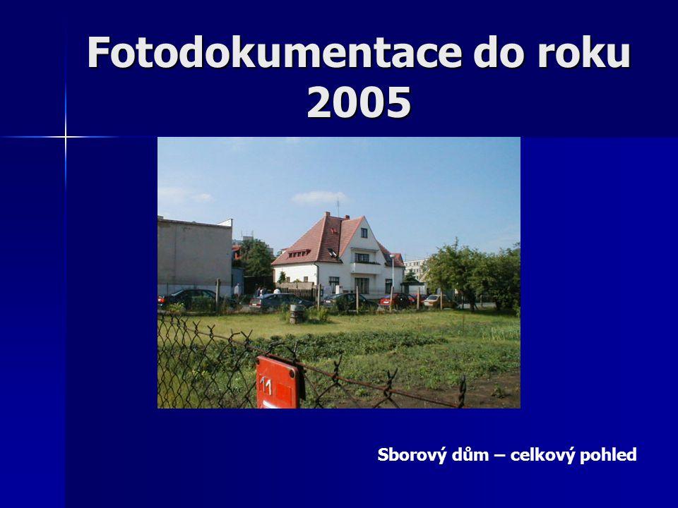 Fotodokumentace do roku 2005 Sborový dům – celkový pohled
