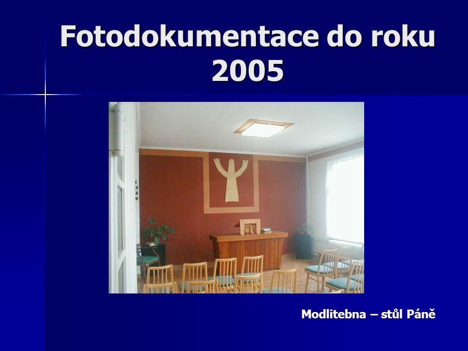 Fotodokumentace do roku 2005 Modlitebna – stůl Páně