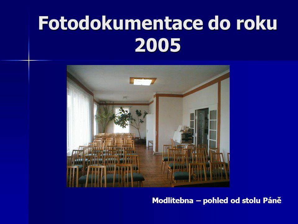 Fotodokumentace do roku 2005 Modlitebna – pohled od stolu Páně