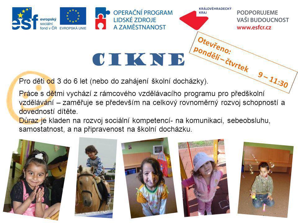 cikne Pro děti od 3 do 6 let (nebo do zahájení školní docházky).