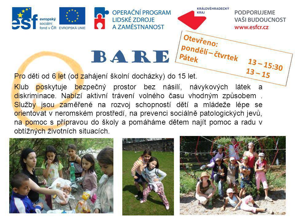 bare Pro děti od 6 let (od zahájení školní docházky) do 15 let.