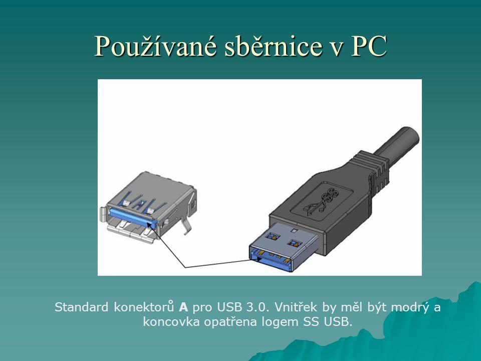 Používané sběrnice v PC Standard konektorů A pro USB 3.0.