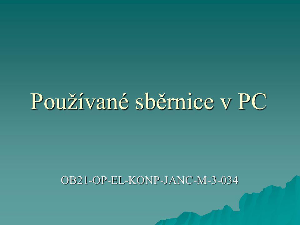Používané sběrnice v PC OB21-OP-EL-KONP-JANC-M-3-034