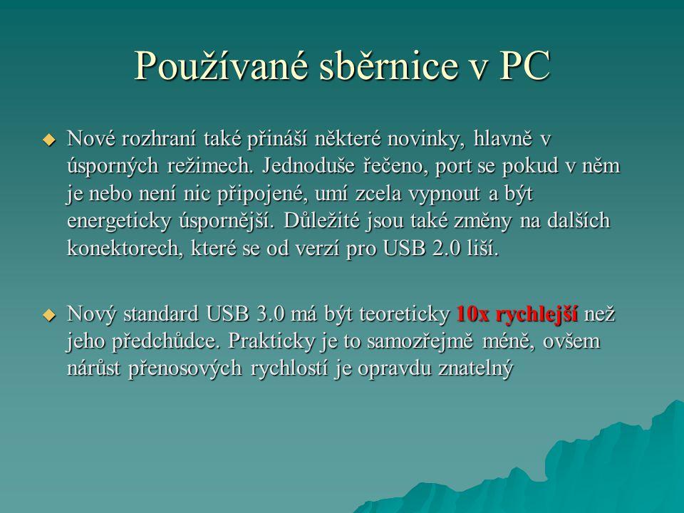 Používané sběrnice v PC  Nové rozhraní také přináší některé novinky, hlavně v úsporných režimech.