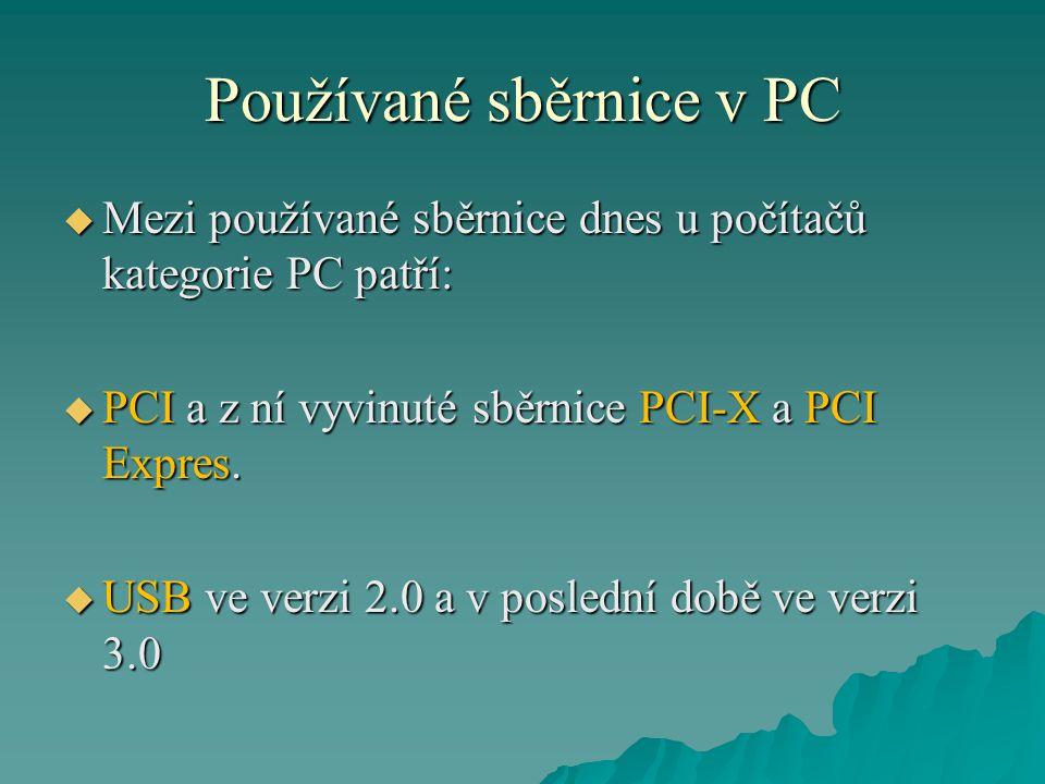 """Používané sběrnice v PC  Závěr:  Sběrnice PCI Express může být """"nastavena pro řadu aplikací, protože má nastavitelnou různou rychlost přenosu."""