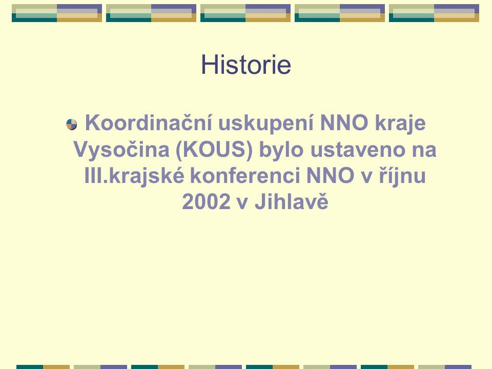 Historie Koordinační uskupení NNO kraje Vysočina (KOUS) bylo ustaveno na III.krajské konferenci NNO v říjnu 2002 v Jihlavě