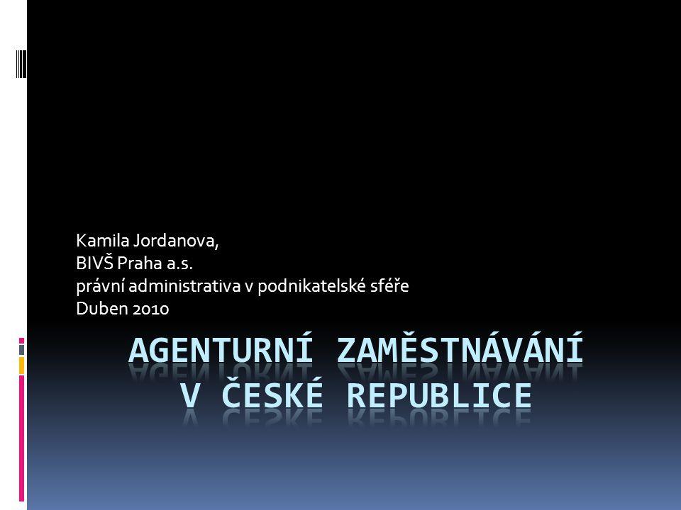 Kamila Jordanova, BIVŠ Praha a.s. právní administrativa v podnikatelské sféře Duben 2010