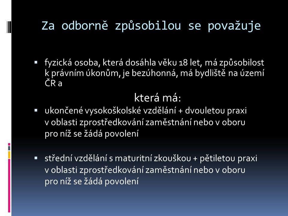 Za odborně způsobilou se považuje  fyzická osoba, která dosáhla věku 18 let, má způsobilost k právním úkonům, je bezúhonná, má bydliště na území ČR a